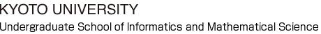 Undergraduate School of Informatics and Mathematical Science, Kyoto University